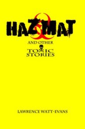 Hazmat & Other Toxic Stories